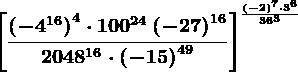 \left [ \frac\left ( -4^16 \right )^4\cdot 100^24\left ( -27 \right )^162048^16\cdot \left ( -15 \right )^49 \right ]^\frac\left ( -2 \right )^7\cdot 3^636^3