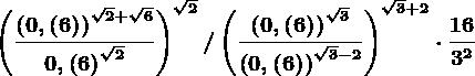 \left ( \frac\left ( 0,\left ( 6 \right ) \right )^\sqrt2+\sqrt60,\left ( 6 \right )^\sqrt2 \right )^\sqrt2/\left ( \frac\left ( 0,\left ( 6 \right ) \right )^\sqrt3\left ( 0,\left ( 6 \right ) \right )^\sqrt3-2 \right )^\sqrt3+2\cdot \frac163^2